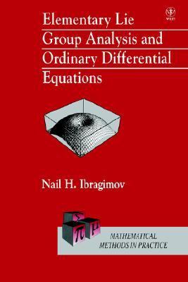 Elementary Lie Group Analysis and Ordinary Differential Equations   1999 9780471974307 Front Cover