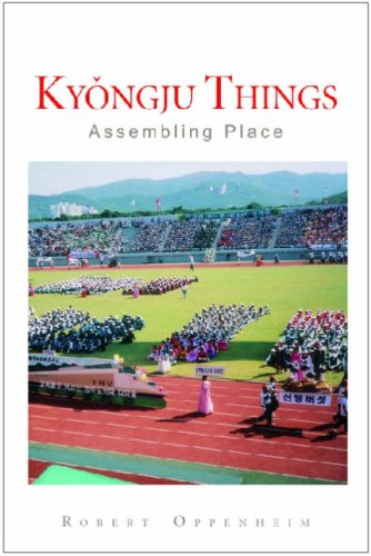 Kyongju Things Assembling Place  2008 9780472050307 Front Cover