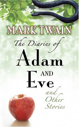 Diaries of Adam and Eve   2008 9780486460307 Front Cover