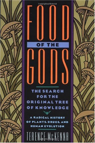 Food of the Gods The Search for the Original Tree of Knowledge - A Radical History of Plants, Drugs, and Human Evolution N/A 9780553371307 Front Cover