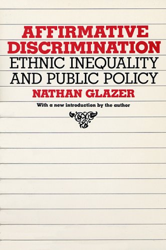 Affirmative Discrimination Ethnic Inequality and Public Policy  1987 edition cover