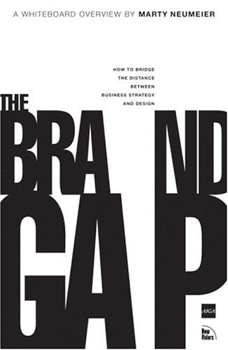 Brand Gap How to Bridge the Distance Between Business Strategy and Design  2003 edition cover
