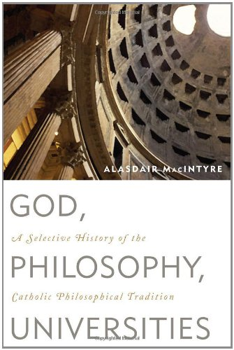 God, Philosophy, Universities A Selective History of the Catholic Philosophical Tradition N/A edition cover