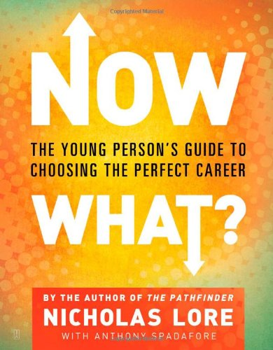 Now What? The Young Person's Guide to Choosing the Perfect Career N/A edition cover