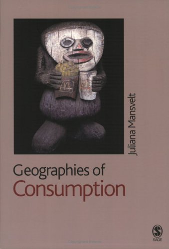Geographies of Consumption   2005 9780761974307 Front Cover