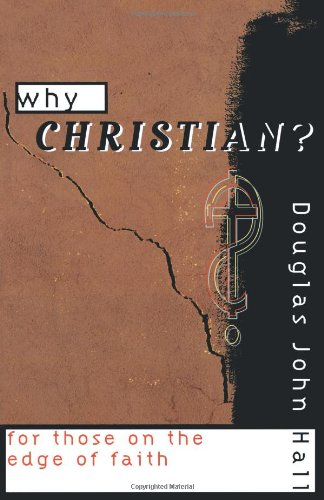 Why Christian? For Those on the Edge of Faith N/A edition cover