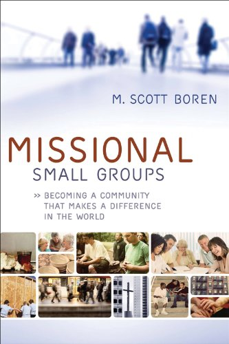 Missional Small Groups Becoming a Community That Makes a Difference in the World  2010 edition cover