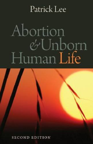 Abortion and Unborn Human Life, Second Edition  2nd 2010 edition cover