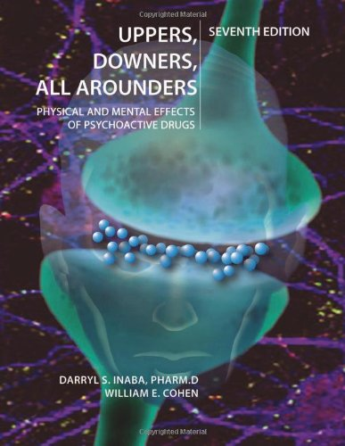 Uppers, Downers, All Arounders Physical and Mental Effects of Psychoactive Drugs 7th edition cover