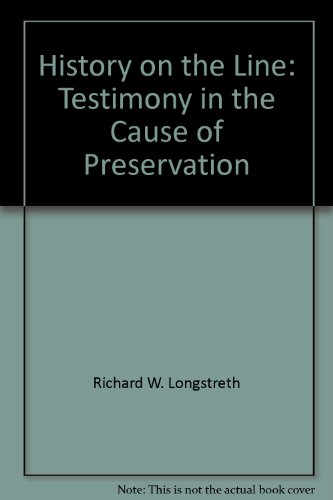 History on the Line : Testimony in the Cause of Preservation 1st 9780966272307 Front Cover