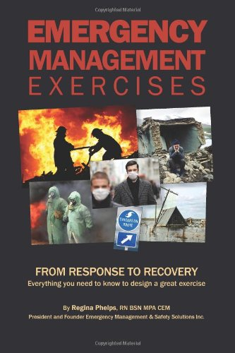 Emergency Management Exercises From RESPONSE to RECOVERY: Everything you need to know to design a great Exercise  2010 edition cover