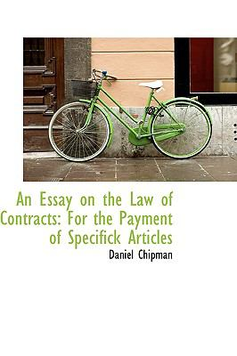 Essay on the Law of Contracts : For the Payment of Specifick Articles  2009 edition cover