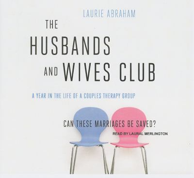 The Husbands and Wives Club, Library Edition: A Year in the Life of a Couples Therapy Group  2010 9781400146307 Front Cover