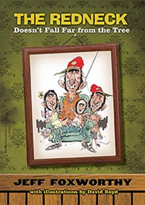 Redneck Doesn't Fall Far from the Tree   2006 9781401602307 Front Cover