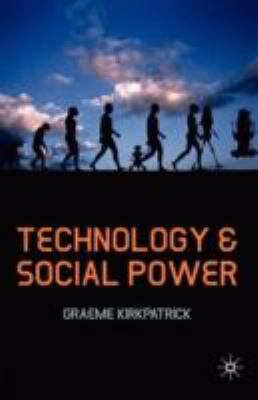 Technology and Social Power   2008 9781403947307 Front Cover