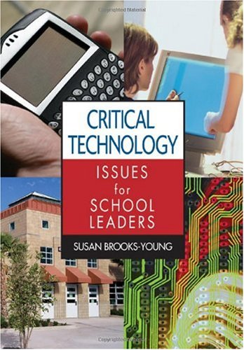 Critical Technology Issues for School Leaders   2007 edition cover