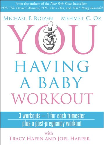 You Having a Baby Workout: 3 Workouts - 1 for Each Trimester, Plus a Post-Pregnancy Workout  2009 edition cover