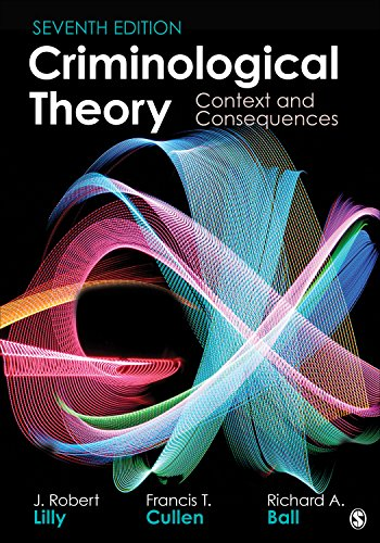 Criminological Theory Context and Consequences 7th 2019 9781506387307 Front Cover