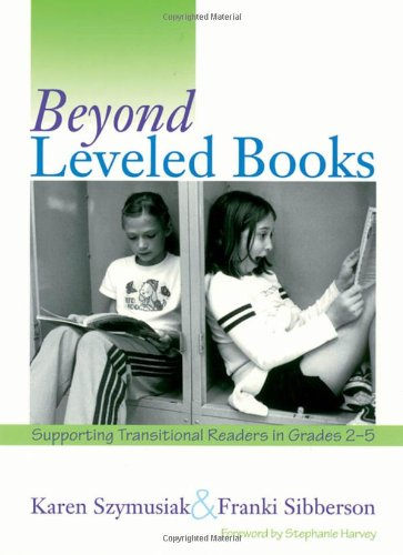Beyond Leveled Books Supporting Transitional Readers in Grades 2-5  2001 edition cover