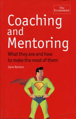 Coaching and Mentoring What They Are and How to Make the Most of Them  2009 9781576603307 Front Cover
