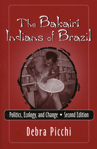 Bakairi Indians of Brazil Politics, Ecology, and Change 2nd 2006 edition cover