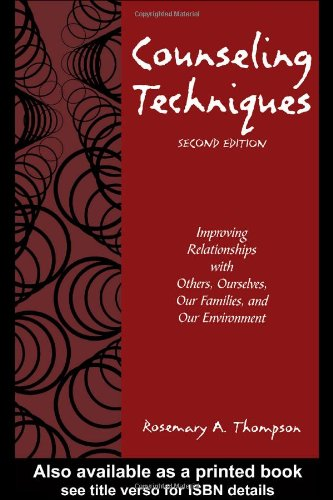 Counseling Techniques Improving Relationships with Others, Ourselves, Our Families, and Our Environment 2nd 2004 (Revised) edition cover