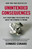 Unintended Consequences Why Everything You've Been Told about the Economy Is Wrong N/A edition cover