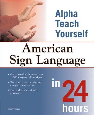 Alpha Teach Yourself American Sign Language in 24 Hours   2003 edition cover
