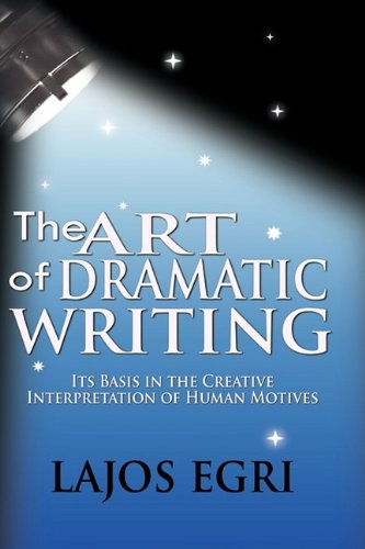 Art of Dramatic Writing : Its Basis in the Creative Interpretation of Human Motives  2009 edition cover