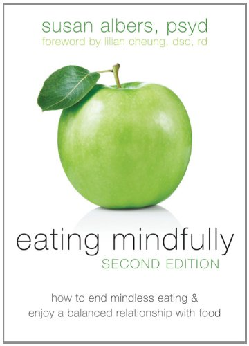Eating Mindfully How to End Mindless Eating and Enjoy a Balanced Relationship with Food 2nd 2012 edition cover