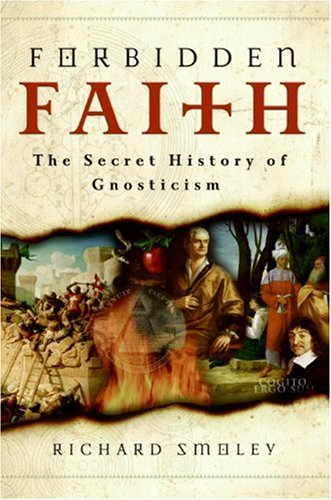 Forbidden Faith The Secret History of Gnosticism  2007 edition cover