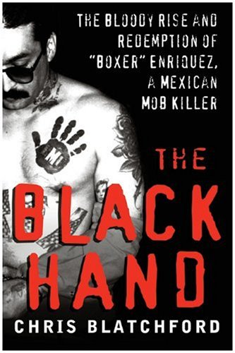 Black Hand The Story of Rene Boxer Enriquez and His Life in the Mexican Mafia N/A edition cover