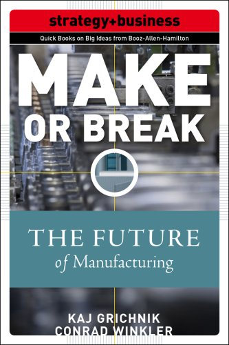 Make or Break: How Manufacturers Can Leap from Decline to Revitalization   2008 9780071508308 Front Cover