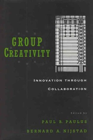 Group Creativity Innovation Through Collaboration  2003 9780195147308 Front Cover