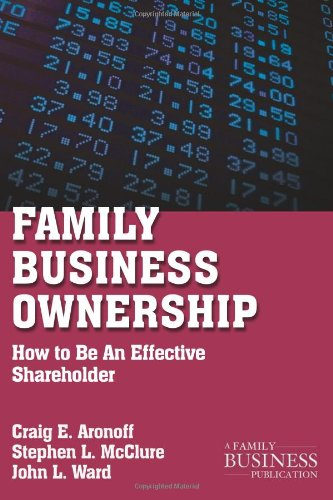 Family Business Ownership How to Be an Effective Shareholder 2nd 2011 (Revised) edition cover