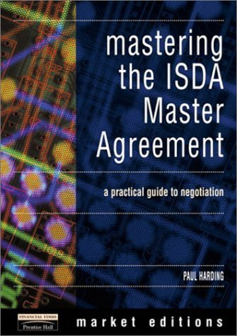 Mastering the ISDA Master Agreement A Practical Guide for Negotiation  2002 9780273654308 Front Cover