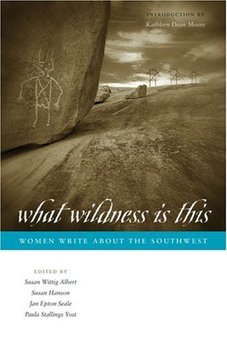 What Wildness Is This Women Write about the Southwest  2007 9780292716308 Front Cover