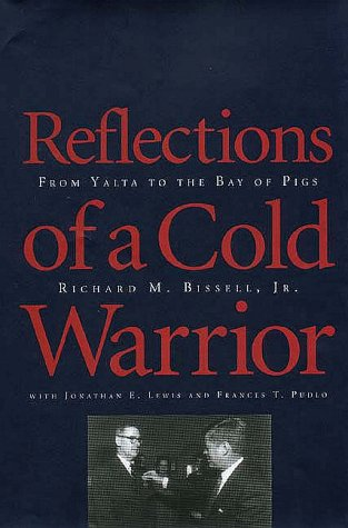Reflections of a Cold Warrior From Yalta to the Bay of Pigs  1996 9780300064308 Front Cover
