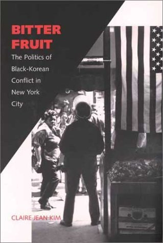 Bitter Fruit The Politics of Black-Korean Conflict in New York City  2003 edition cover