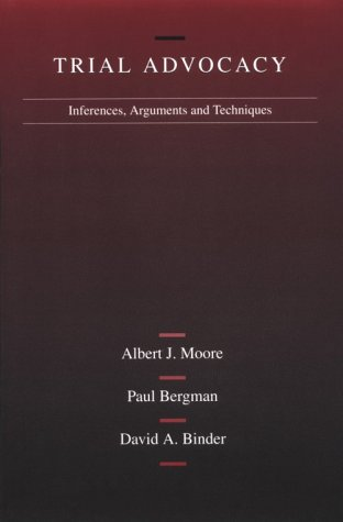 Trial Advocacy Inferences, Arguments and Trial Techniques 2nd 1996 edition cover