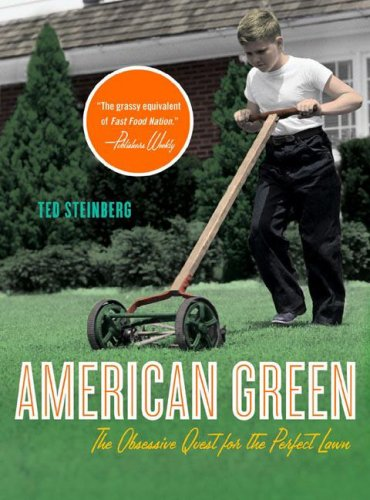 American Green The Obsessive Quest for the Perfect Lawn N/A edition cover