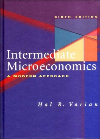 Intermediate Microeconomics A Modern Approach 6th 2002 edition cover