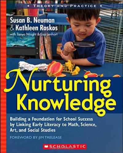 Nurturing Knowledge Building a Foundation for School Success by Linking Early Literacy to Math, Science, Art, and Social Studies  2007 edition cover