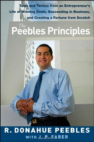 Peebles Principles Tales and Tactics from an Entrepreneur's Life of Winning Deals, Succeeding in Business, and Creating a Fortune from Scratch  2007 edition cover