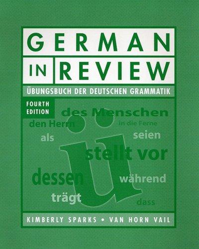 German in Review Classroom Manual Ubungsbuch der Deutschen Grammatik 4th 2004 9780470424308 Front Cover