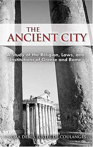 Ancient City A Study of the Religion, Laws, and Institutions of Greece and Rome  2006 edition cover