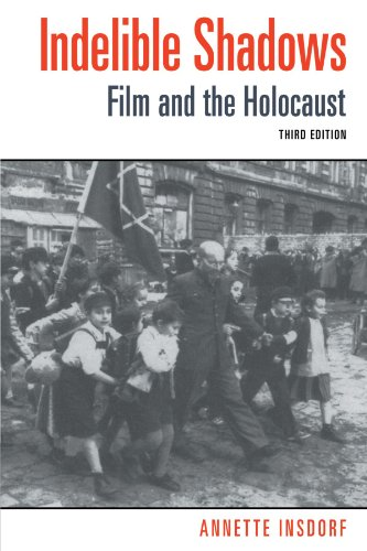 Indelible Shadows Film and the Holocaust 3rd 2002 (Revised) edition cover