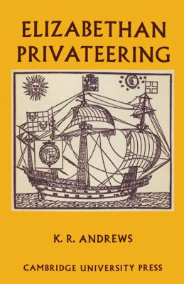 Elizabethan Privateering English Privateering During the Spanish War, 1585-1603  2011 9780521201308 Front Cover