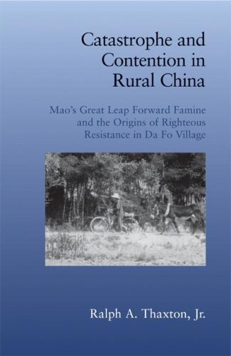 Catastrophe and Contention in Rural China Mao's Great Leap Forward Famine and the Origins of Righteous Resistance in Da Fo Village  2008 9780521722308 Front Cover