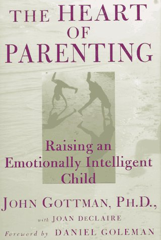 Heart of Parenting Raising an Emotionally Intelligent Child N/A edition cover